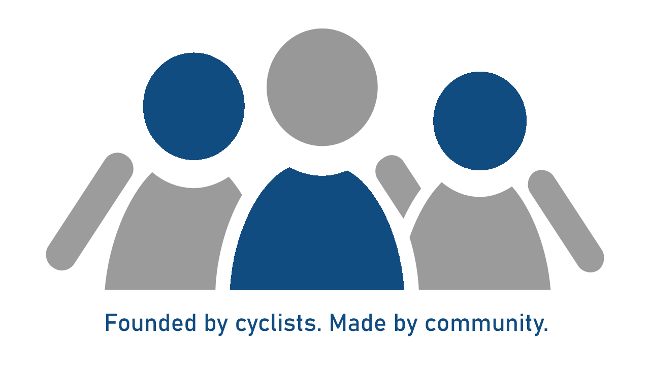 Founded by cyclists. Made by community.